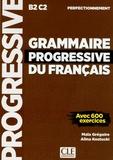Maïa Grégoire et Alina Kostucki - Grammaire progressive du français perfectionnement - Avec 600 exercices.