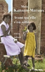 Livre gratuit téléchargeable Avant qu'elle s'en aille in French  par Maïa Kanaan-Macaux 9782260054498