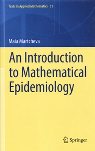 Maia Martcheva - An Introduction to Mathematical Epidemiology.