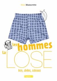 Maïa Mazaurette - Les hommes, la lose - Kro, abdos, râteaux.