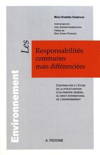 Maïa-Oumeïma Hamrouni - Les responsabilités communes mais différenciées - Contribution à l'étude de la structuration d'un principe général du droit international de l'environnement.