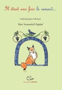 Maïa Varsimashvili-Raphael - Il était une fois le renard....