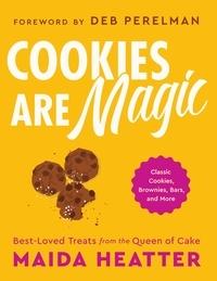 Maida Heatter et Deb Perelman - Cookies Are Magic - Classic Cookies, Brownies, Bars, and More.