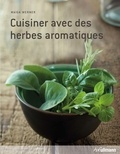 Maiga Werner - Cuisiner avec des herbes aromatiques.