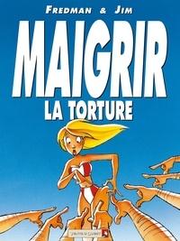 Jim - Maigrir, la torture, le supplice.