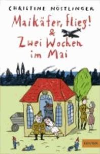 Maikäfer flieg & Zwei Wochen im Mai - Sammelband.