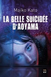 Maïko Kato - La belle suicidée d'Aoyama.