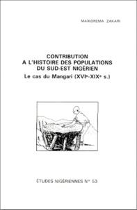 Maïkorema Zakari - CONTRIBUTION A L'HISTOIRE DES POPULATIONS DU SUD-EST NIGERIEN. - Le cas du Mangari (XVIème-XIXème siècle).