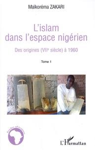 Goodtastepolice.fr L'Islam dans l'espace nigérien - Tome 1, Des origines (VIIe siècle) à 1960 Image