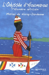 Maïlau de Noray-Dardenne - L'odyssée d'Houmarou - L'Homère africain.