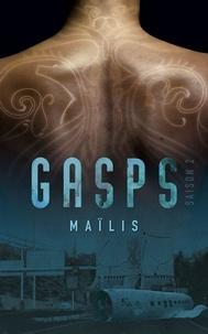 Maïlis - Gasps Saison 2 - Saison 2.