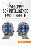 Maïlys Charlier et  50Minutes.fr - Coaching pro  : Développer son intelligence émotionnelle - Conseils pour mettre ses émotions à contribution.