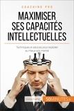 Maïlys Charlier et  50Minutes.fr - Coaching pro  : Maximiser ses capacités intellectuelles - Techniques et astuces pour exploiter au mieux son mental.