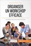 Maïlys Charlier et  50Minutes.fr - Coaching pro  : Organiser un workshop efficace - Les étapes-clés d'une réunion productive.