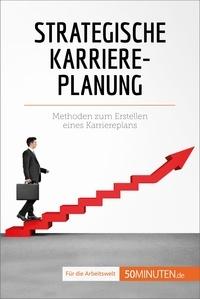 Maïlys Charlier et  Sarah Mareike Lobeck - Strategische Karriereplanung - Methoden zum Erstellen eines Karriereplans.