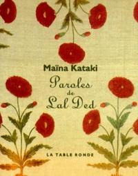 Maïna Kataki - Paroles de Lal Ded - Une mystique du Cachemire (XIVe siècle).