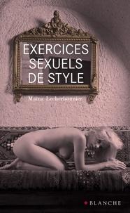 Maïna Lecherbonnier et Florence Dugas - Exercices sexuels de style.
