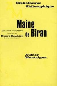 Maine de Biran - Oeuvres choisies.