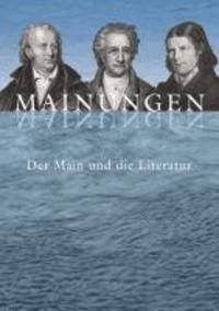 Mainungen - Der Main und die Literatur.