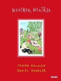 Maira Kalman - What the weather was like.