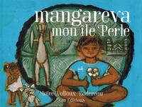Maïre Vallaux-Bodereau - Mangareva, mon île Perle.