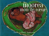 Maïre Vallaux-Bodereau - Moorea, mon île coeur.