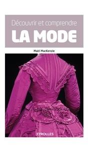 Mairi Mackenzie - Découvrir et comprendre la mode.