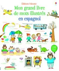 Mairi Mackinnon et Kate Hindley - Mon grand livre de mots illustrés en espagnol.