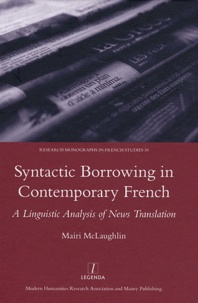 Mairi McLaughlin - Syntactic Borrowing in Contemporary French - A Linguistic Analysis of News Translation.