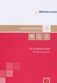 Mairie-conseils - Le Syndicat mixte - 125 questions / réponses.