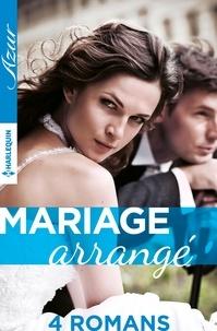 Maisey Yates et Lynn Raye Harris - 4 romans ''Mariage arrangé''.
