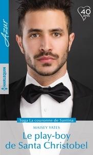 French e books téléchargement gratuit Le play-boy de Santa Cristobel