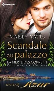 Maisey Yates - Scandale au palazzo - T8 - La fierté des Corretti : Passions siciliennes.