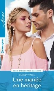Téléchargements FB2 CHM MOBI ebook Une mariée en héritage FB2 CHM MOBI par Maisey Yates (French Edition)