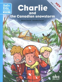 Maisie Fieschi et Annalisa Ferrari - Charlie and the Canadian snowstorm. 1 CD audio