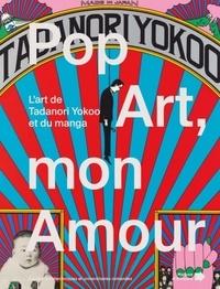 Maison d'Ailleurs - Pop Art mon amour - L'art de Tadanori Yokoo et du manga.