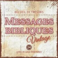 Maison de la Bible - Messages bibliques Vintage - Recueil de trésors. 24 cartes de voeux détachables.
