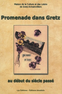 Maison de la culture de Gretz - Promenade dans le village de Gretz - Au début du siècle passé.