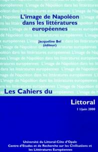 Jacqueline Bel et  Collectif - Les Cahiers du Littoral N° 1, Juin 2000 : L'image de Napoléon dans les littératures européennes - Actes du colloque (12,13 et 14 novembre 1998) organisé par le CERCLE.