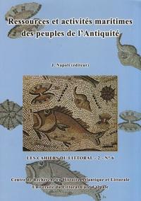Joëlle Napoli - Les Cahiers du Littoral N° 6 : Ressources et activités maritimes des peuples de l'Antiquité - Actes du colloque international de Boulogne-sur-Mer, 12, 13 et 14 mai 2005.
