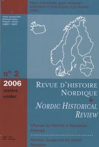 Jean-François Berdah - Revue d'histoire nordique N° 2, octobre 2006 : L'Europe du Nord et la Révolution française.