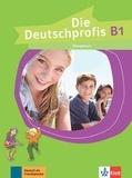 Maison des langues - Die Deutschprofis B1 - Cahier d'activités.