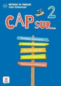 Maison des langues - Méthode de français Cap sur... 2 - Le carnet de voyage de la famille Cousteau, Guide pédagogique niveau A1.2.
