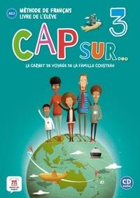 Maison des langues - Méthode de français Cap sur... 3 - Le carnet de voyage de la famille Cousteau, livre de l'élève niveau A2.1. 1 CD audio