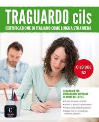 Maison des langues - Traguardo CILS B2 - Certificazione di italiano como lingua straniera. 1 CD audio MP3