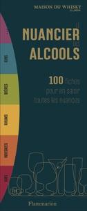 Téléchargez de nouveaux livres gratuitement Le nuancier des alcools 9782081496323 par Maison du whisky, Didier Ghorbanzadeh DJVU FB2 in French