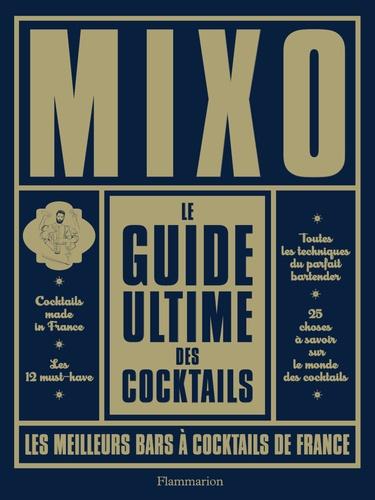 Mixo Le guide ultime des cocktails. Les meilleurs bars à cocktails de France
