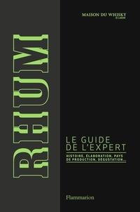 Maison du whisky - Rhum - Le guide de l'expert.