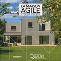 Maisons de Qualité - La maison agile, l'esprit créatif.