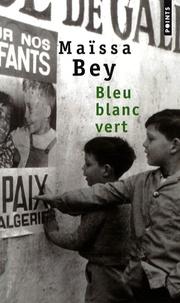 Maïssa Bey - Bleu blanc vert.